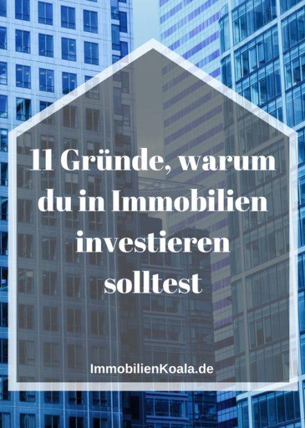 11 Gründe, warum du in Immobilien investieren solltest