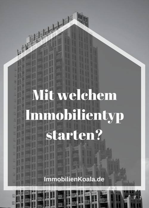 Mit welchem Immobilientyp starten?