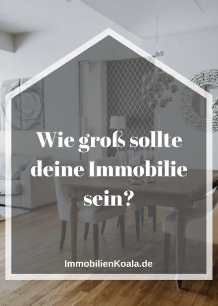 Wie groß sollte deine Immobilie sein?