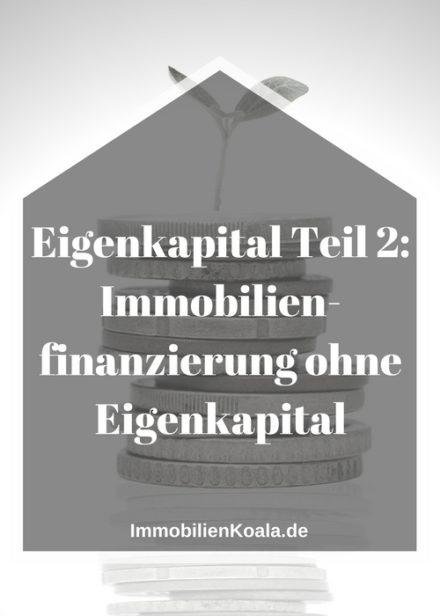 Eigenkapital 2: Immobilienfinanzierung ohne Eigenkapital