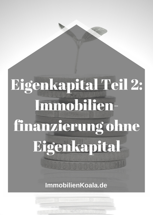 eigenkapital 2 immobilienfinanzierung ohne eigenkapital. Black Bedroom Furniture Sets. Home Design Ideas