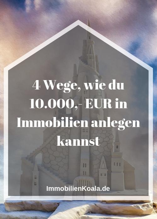 4 Wege, wie du 10.000,- EUR in Immobilien anlegen kannst