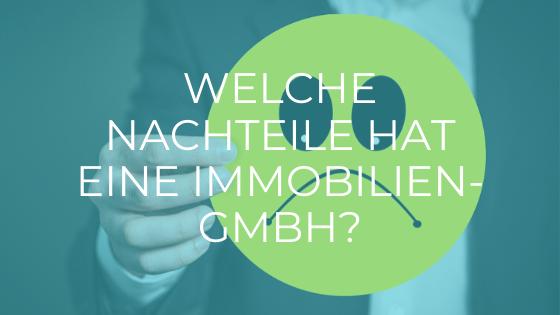 Welche Nachteile hat eine Immobilien-GmbH?
