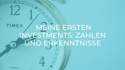 Meine ersten Investments: Zahlen und Erkenntnisse