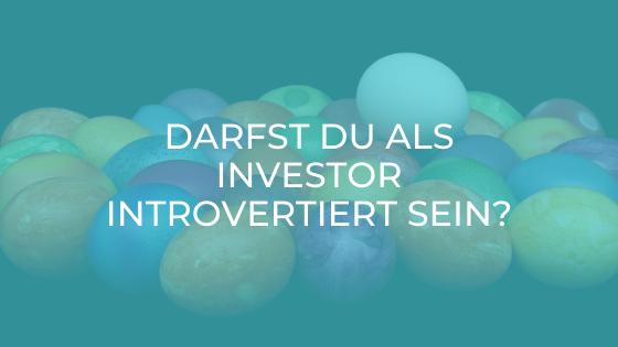 Darfst du als Investor introvertiert sein?